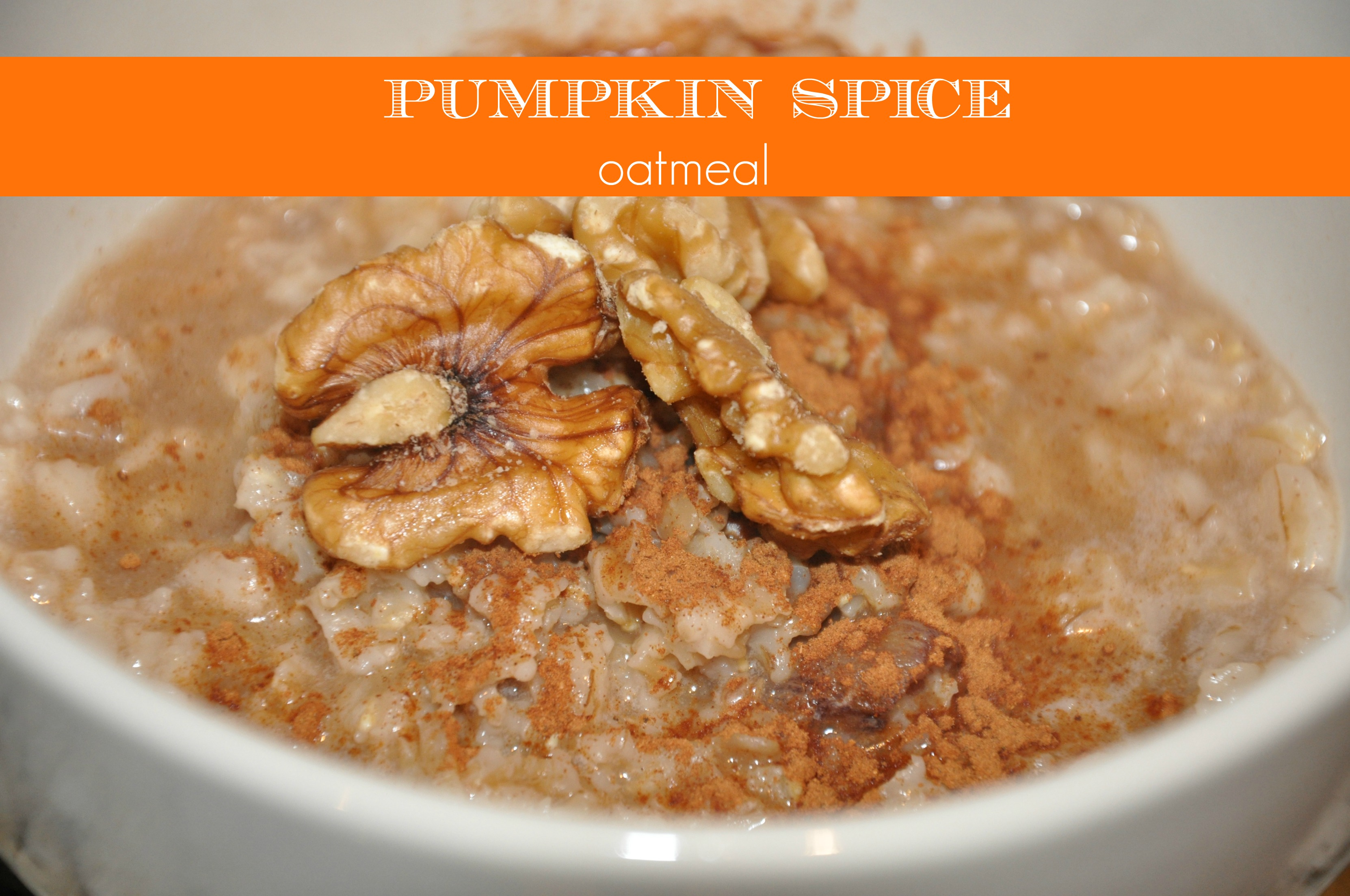 Pumpkin Spice Oatmeal - Be Well With Arielle